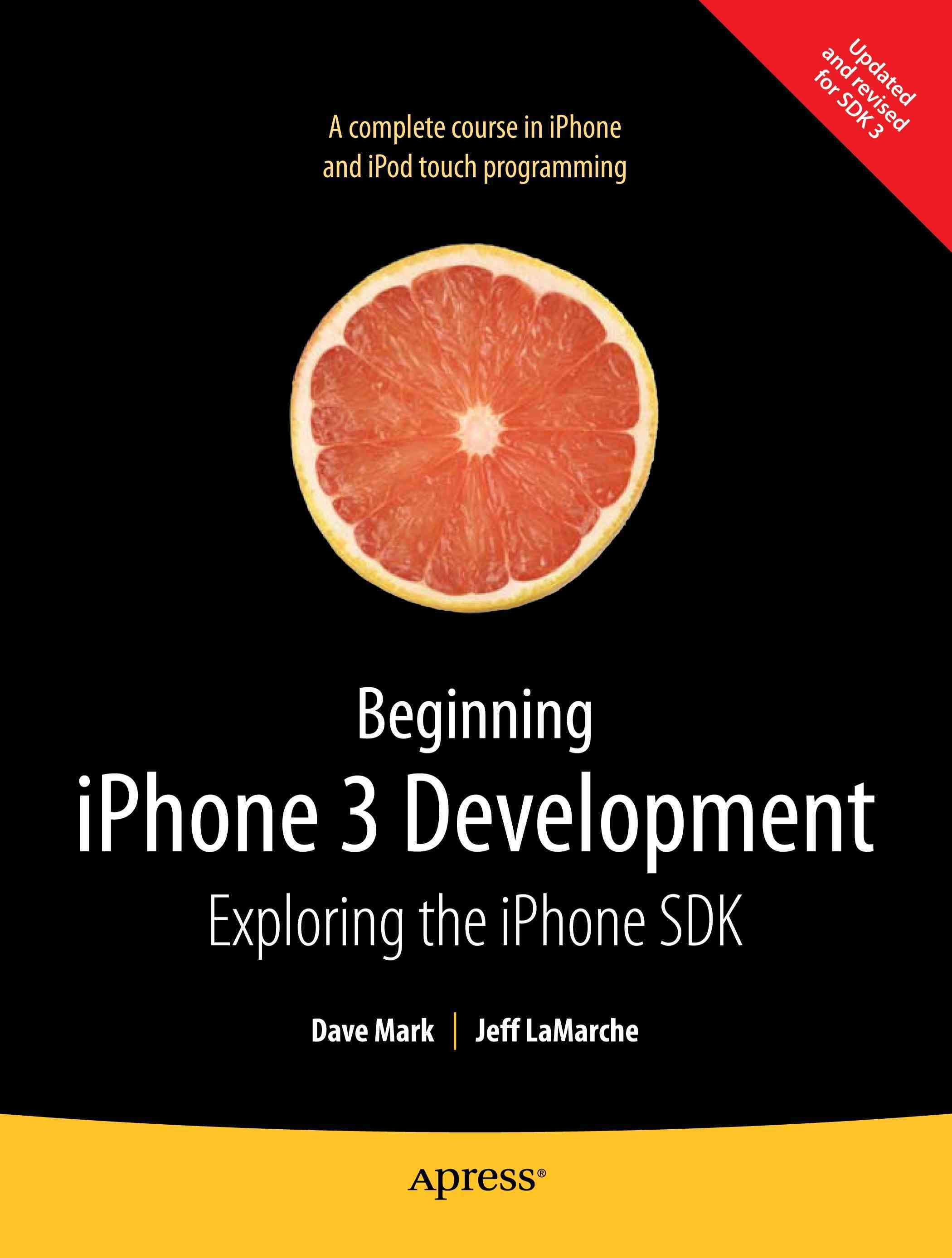 Beginning iPhone 3 Development By Mark, Dave/ Lamarche, Jeff
